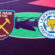 Preview 31. kola Premier League: West Ham – Leicester