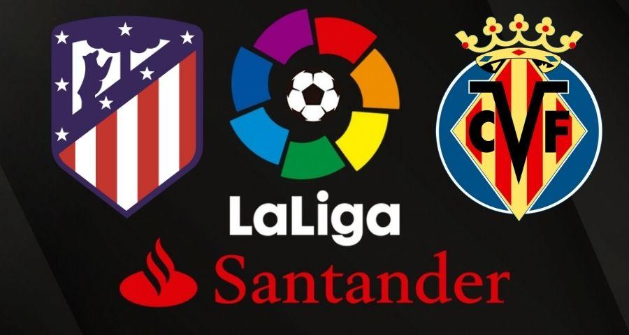 Sledujte predzápasovú analýzu 3 kola Primera Division a zápasu Atletico Madrid - Villarreal